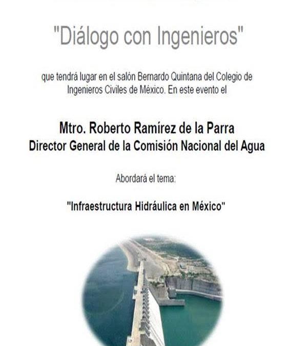 INVITACIÓN DIÁLOGOS CON INGENIEROS CICM, lunes 14 de mayo, 8:00 am.- Ponente Mtro. Roberto Ramírez de la Parra