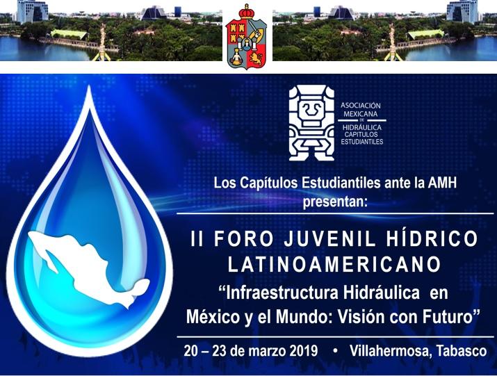 """II Foro Juvenil Hídrico Latinoamericano """"Infraestructura en México y el Mundo: Visión con futuro."""""""